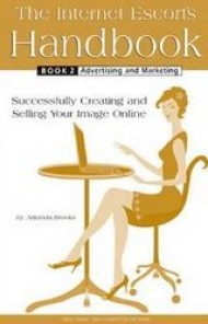 Livro: The Internet's Escort's Handbook - Successfully Creating and Selling Your Image Online