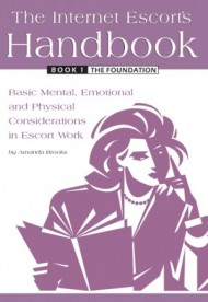 Livro: The Internet's Escort's Handbook - Basic Mental, Emotional and Physical Considerations in Escort Work